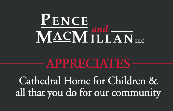 Pence and MacMillan LLC appreciates Cathedral Home for Children