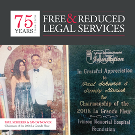 Free & Reduced Legal Services: Paul Schierer and Sandy Novick: Chairman of the 2008 La Grande Fleur