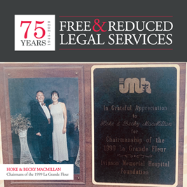 Free & Reduced Legal Services: Hoke and Becky MacMillan: Chairman of the 1999 La Grande Fleur