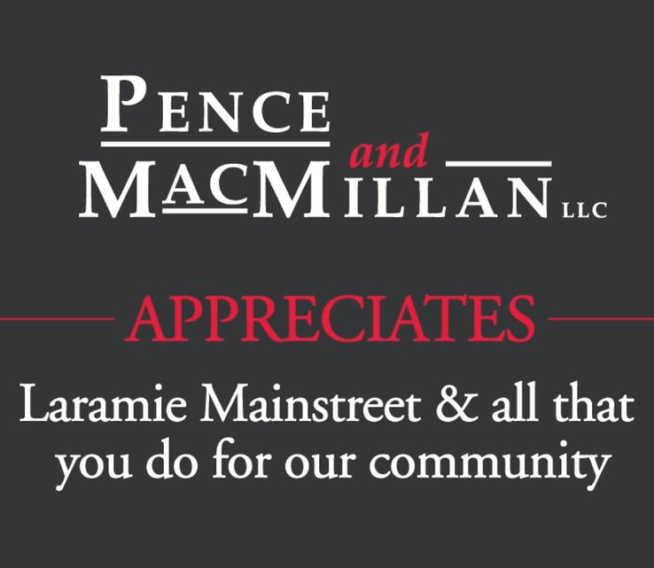 Pence and MacMillan appreciates Laramie Main Street Alliance.