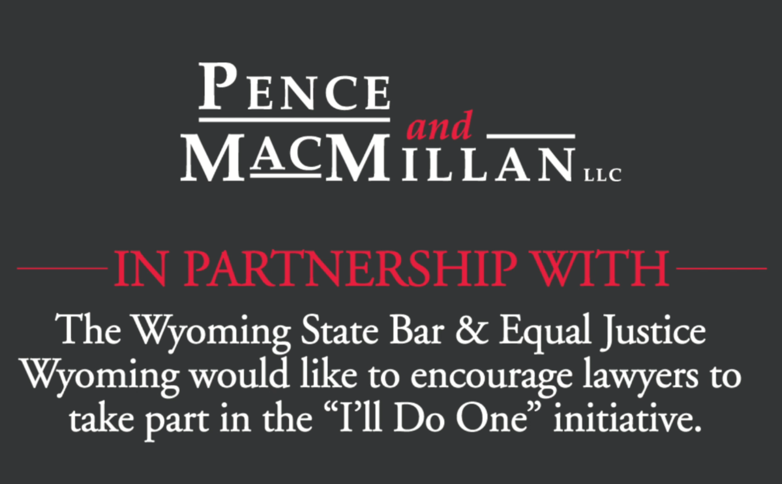 Pence and MacMillan in partnership with the Wyoming State Bar & Equal Justice Wyoming