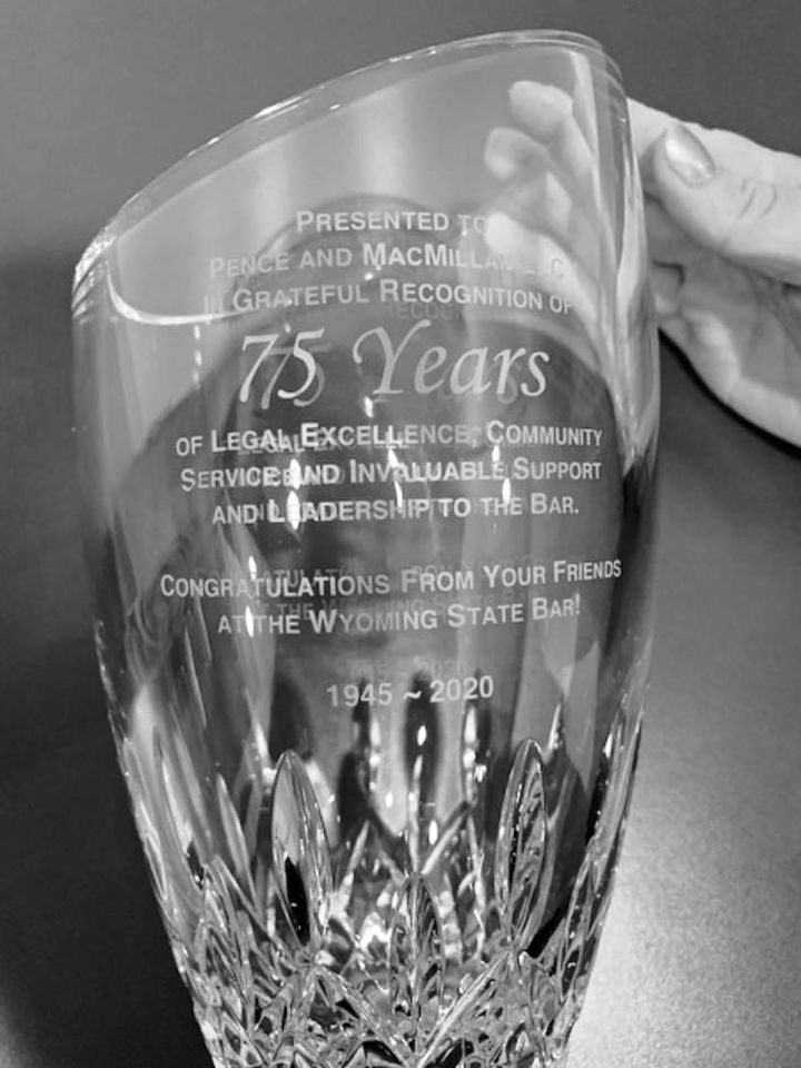 75 Years of Legal Excellence Community Service and Invaluable Support and Leadership to the Wyoming State Bar