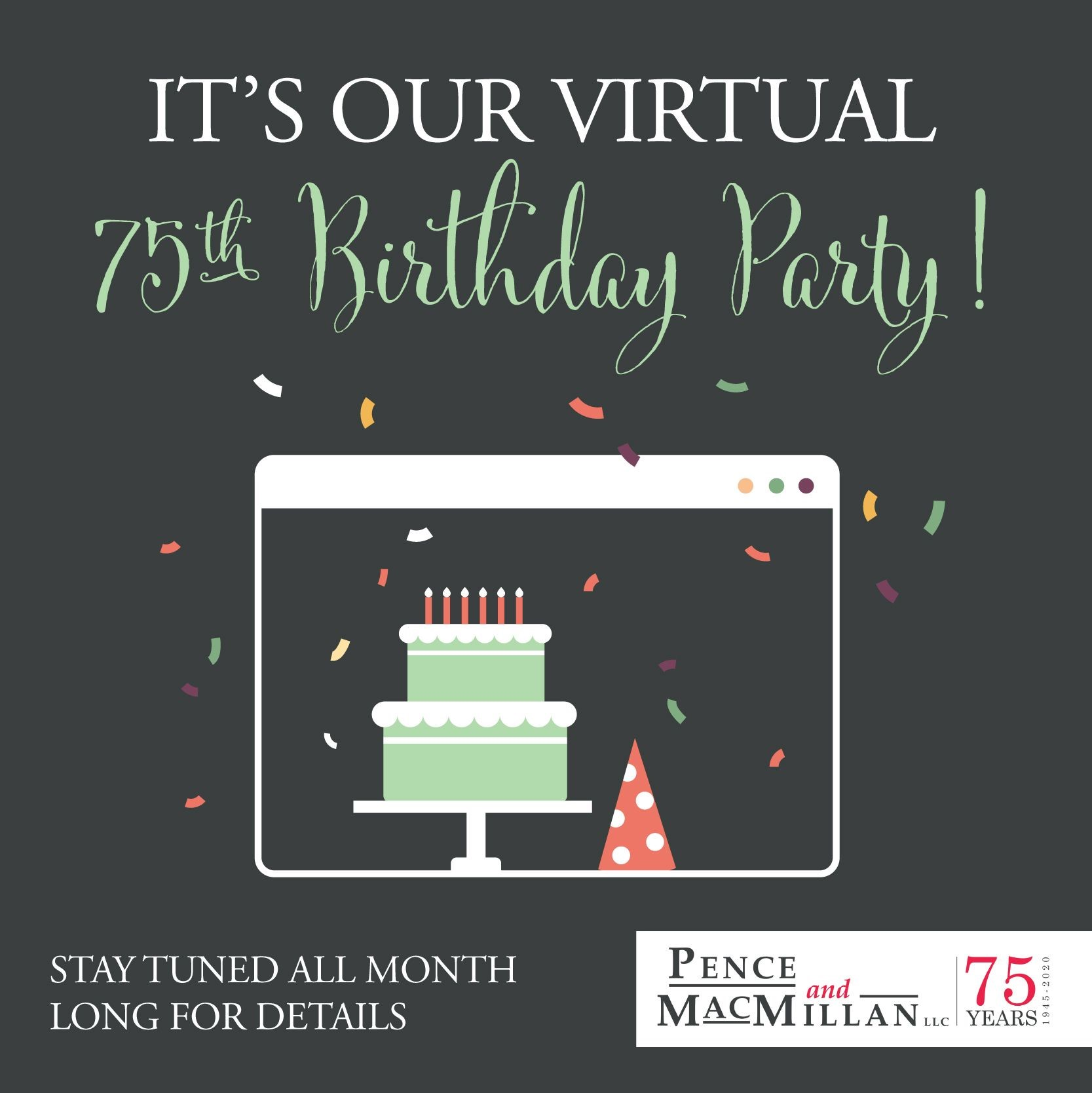 It's our virtual 75th birthday party! Stay tuned all month long for details.