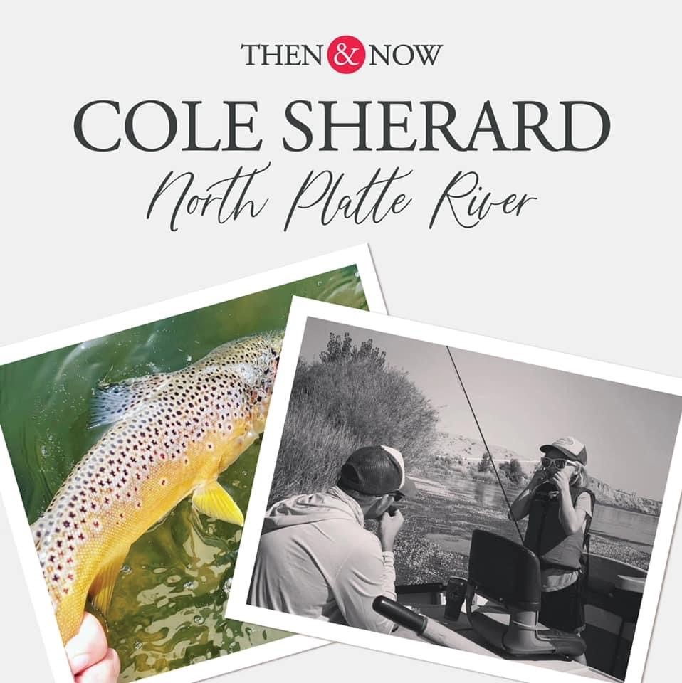 Then&Now: Cole Sherard North Platte River