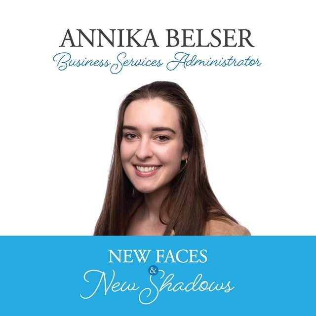 New Faces & New Shadows: Annika Belser, Business Services Administrator