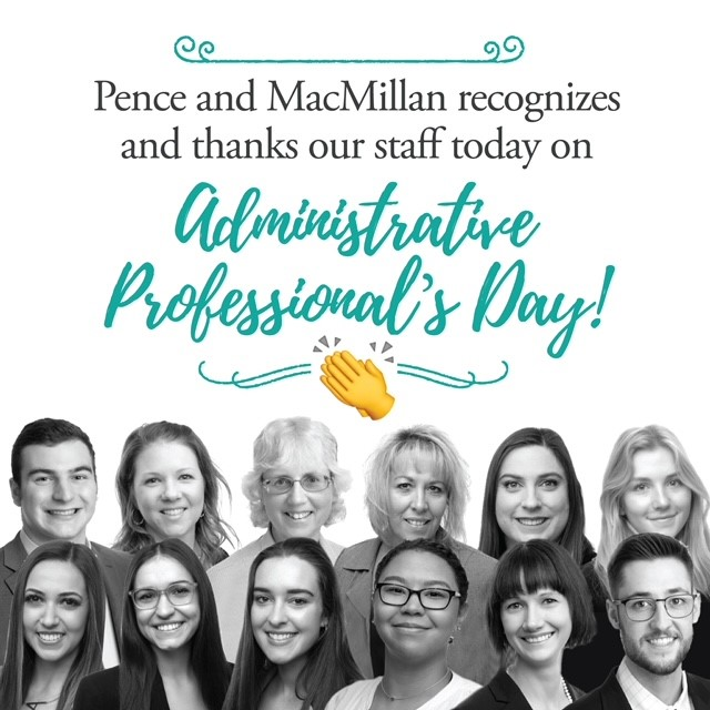 Pence and MacMillan recognizes and thanks our staff today on Administrative Professional's Day