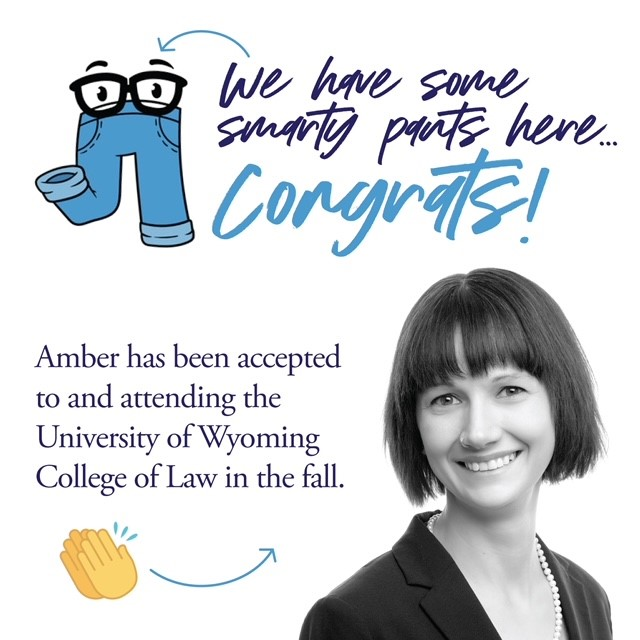 We have some smarty pants here... congrats! Amber has been accepted to and will be attending the UW College of Law in the fall.